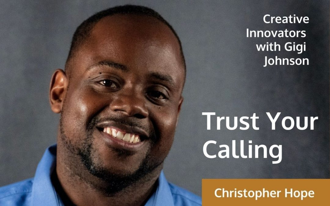 Trust Your Calling . . . with Christopher Hope