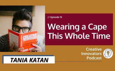 Wearing a Cape This Whole Time…with Tania Katan