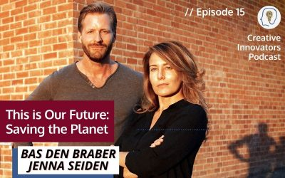 This is our Future: Saving the Planet . . . with Bas den Braber and Jenna Seiden