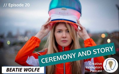 Ceremony and Story . . . with Beatie Wolfe